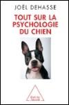 Tout sur la psychologie du chien par Joël Dehass