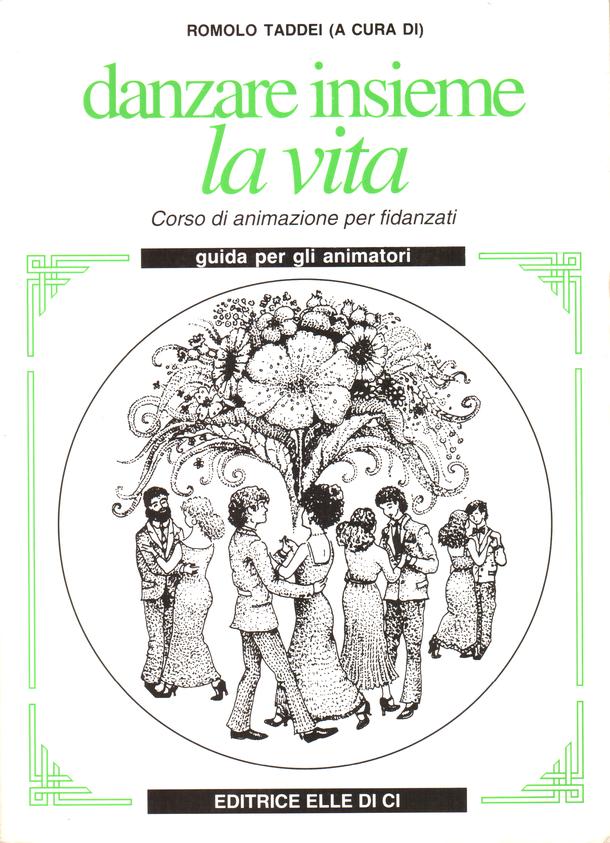 """A cura di R. Taddei, (1992) """"Danzare insieme la vita"""", LDC, Leumann (To)"""