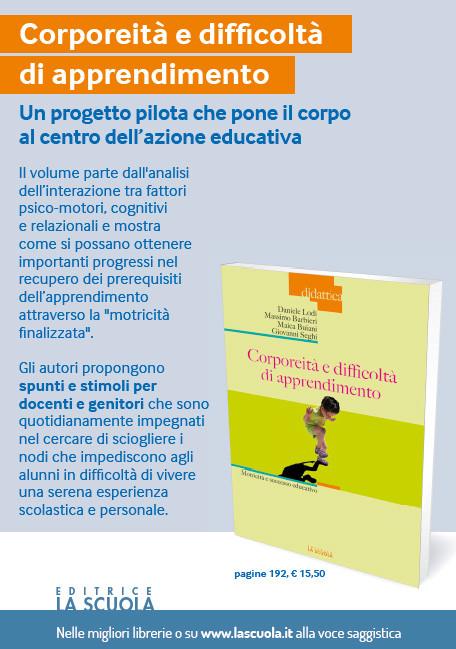 """Lodi D., Seghi G., Barbieri M., Buiani M., (2014) """"Corporeità e difficoltà di apprendimento"""", La Scuola, Brescia"""
