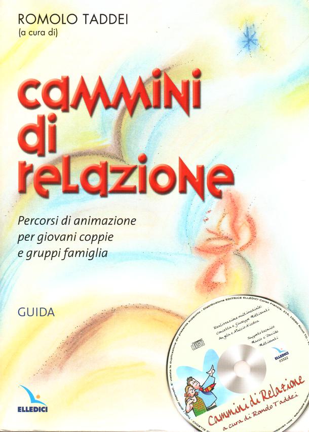 """A cura di R. Taddei, (2006) """"Cammini di relazione"""", LDC, Leumann (To)"""