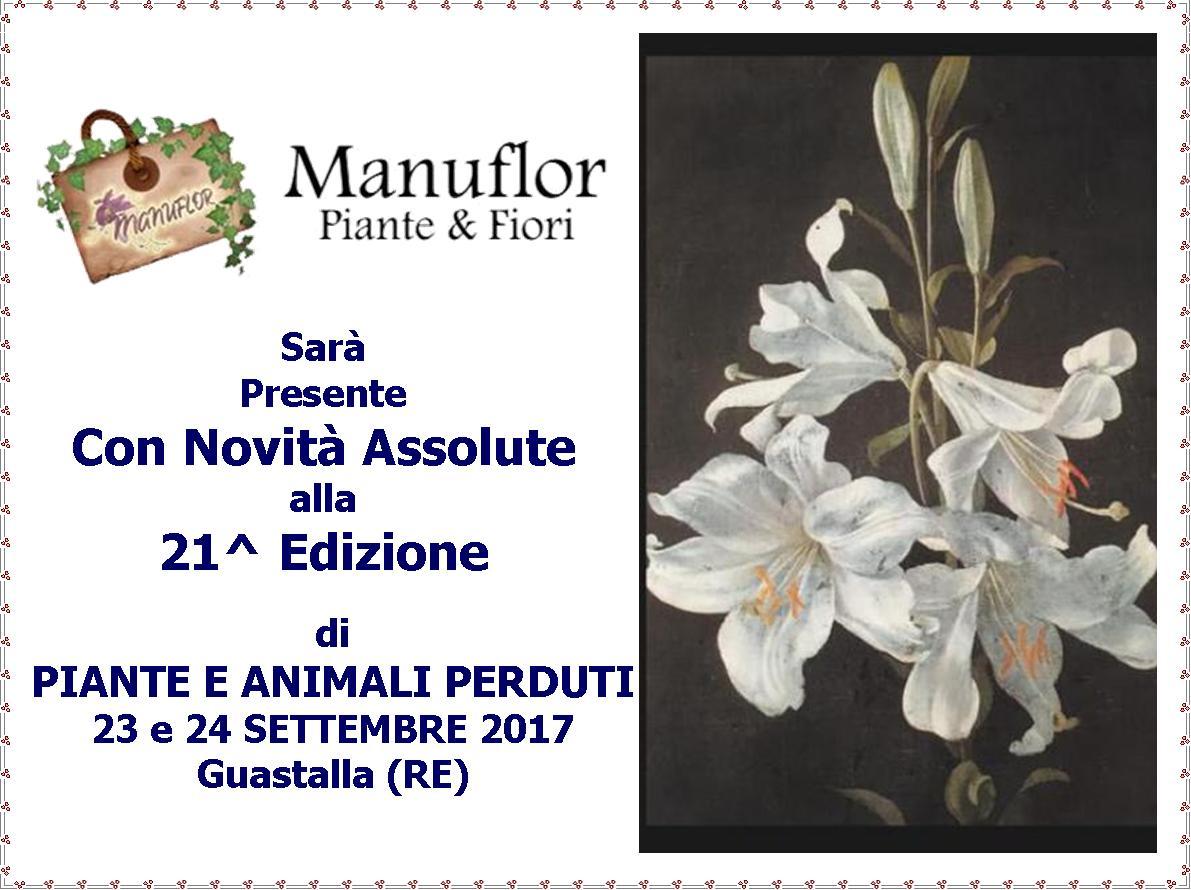 #Manuflor in Fiera 2017 - Piante e Animali Perduti - 21^ Edizione 23 - 24 Settembre 2017 a Guastalla (RE)