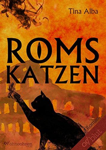 """""""Roms Katzen"""" von Tina Alba, Verlag ohneohren, 12,49 € mit signiertem Aufkleber der Autorin"""