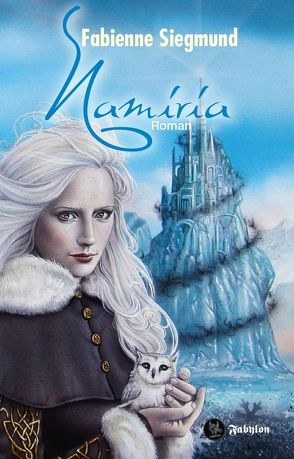 Namiria von Fabienne Siegmund, Fabylon Verlag, 16,90 € mit signiertem Aufkleber und Brief der Autorin