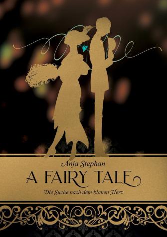 """""""A Fairy Tale - Die Suche nach dem blauen Herz"""" von Anja Stephan, 14,99 € - signiert"""