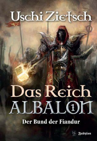 """""""Das Reich Albalon 1 - Der Bund der Fiandur"""" von Uschi Zietsch, Fabylon Verlag , 16,90 €"""