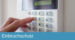 Einbruchschutz, Alarmsystem, Alarmierung, Absicherung