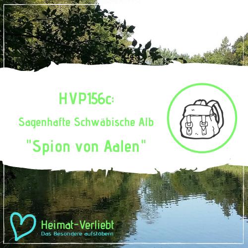 Sagenhafte Schwäbische Alb - Der Spion von Aalen - HVP156c