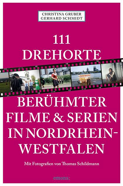 Christina Gruber Autorin 111 Drehorte berühmter Filme und Serien in Nordrhein-Westfalen