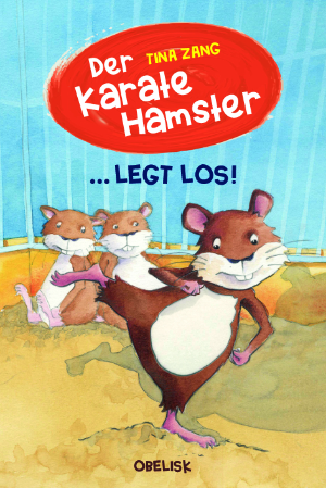 """Cover """"Der Karatehamster legt los"""""""