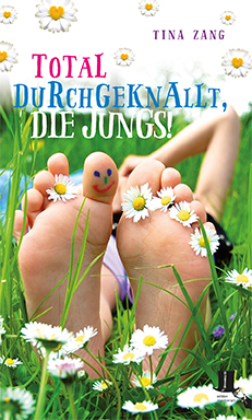 Cover: Total durchgeknallt, die Jungs! Jugendroman von Tina Zang
