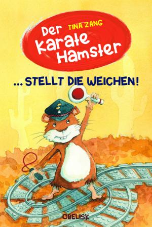 """Cover """"Der Karatehamster stellt die Weichen"""""""