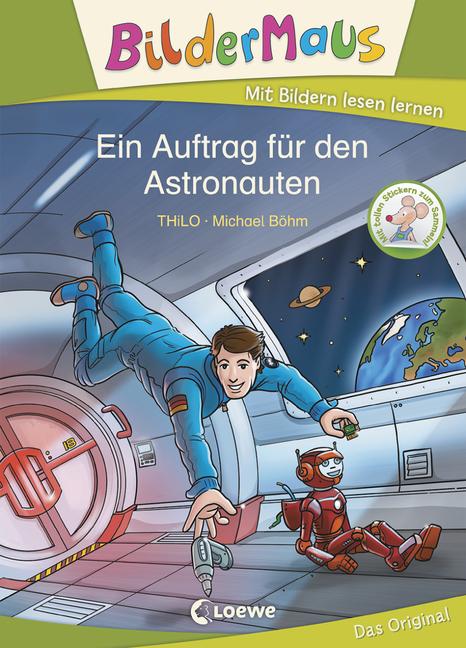 Bildermaus: Ein Auftrag für den Astronauten - von THiLO, erschienen 2020 im Loewe Verlag