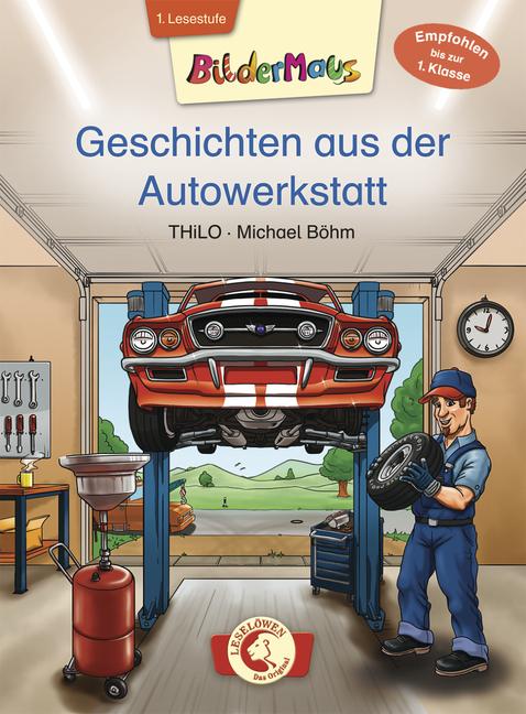 Bildermaus - Geschichten aus der Autowerkstatt - von THiLO, erschienen 2015 im Loewe Verlag
