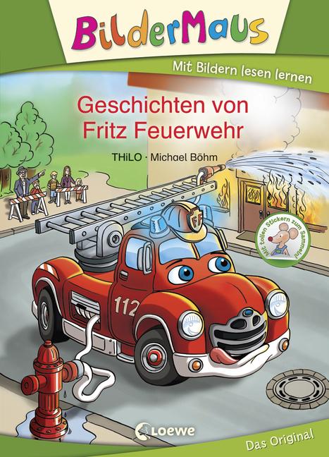 Bildermaus - Geschichten von Fritz Feuerwehr - von THiLO, erschienen 2015 im Loewe Verlag