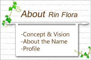 About Rin Flora - Concept & Vision, Profile