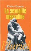 Didier Dumas, La sexualité masculine