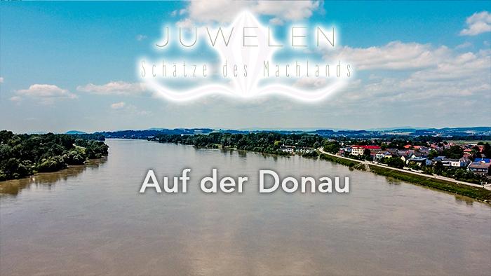 Schätze des Machlands - Auf der Donau