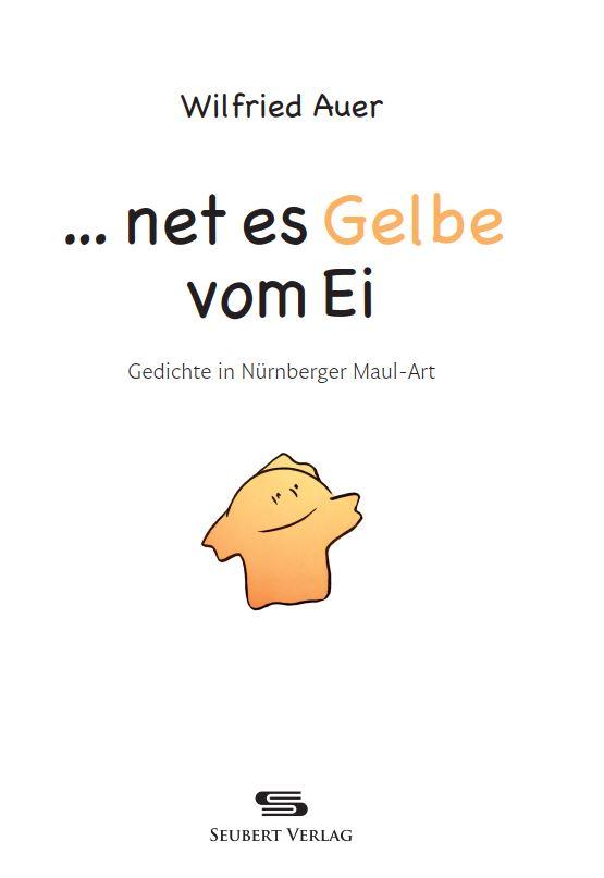 Fränkische Maul-Art: ... net es Gelbe vom Ei