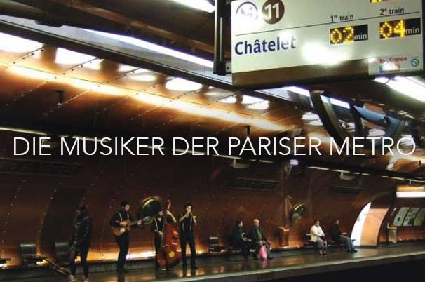 DIE MUSIKER DER PARISER METRO