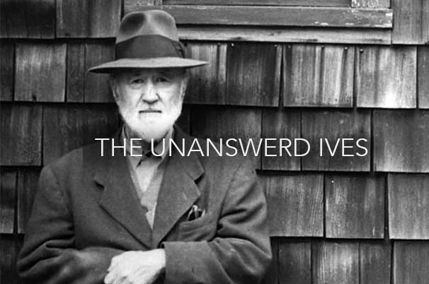 THE UNANSWERED IVES