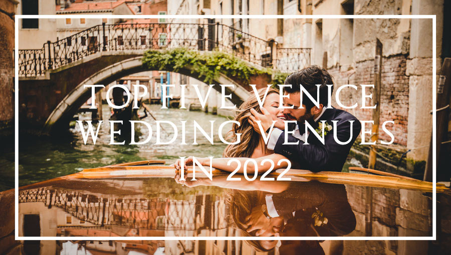 Top 5 Venice Wedding Venues in 2022. CB Photographer answer...