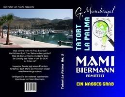 Ein nasses Grab, Band 2 der neuen Krimiserie aus La Palma