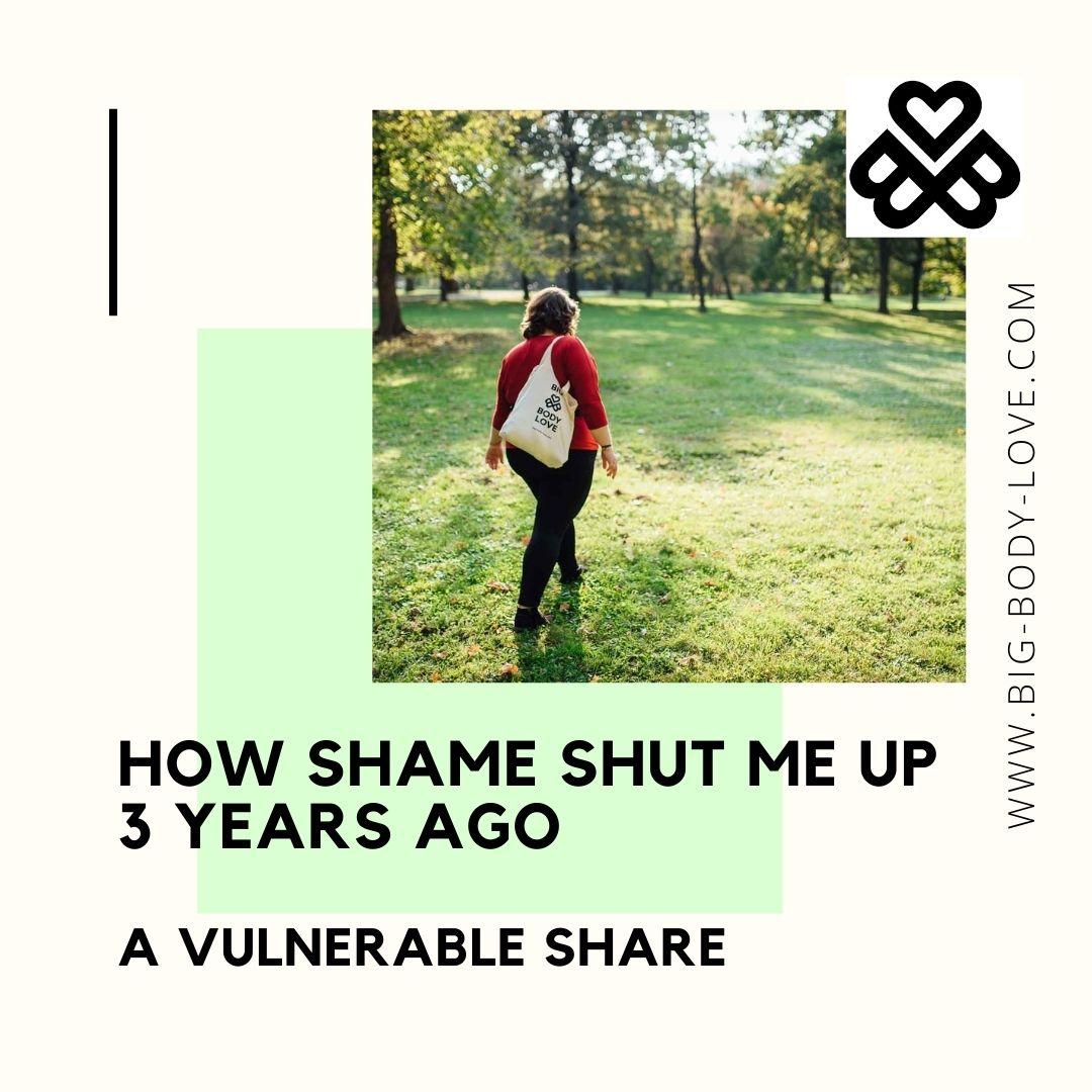 How shame shut me up 3 years ago