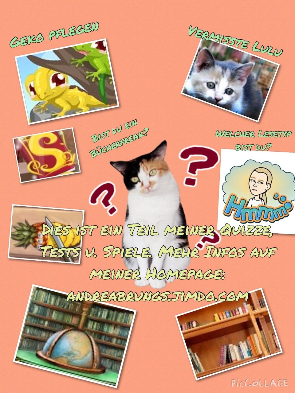 Quizze, Tests u. Spiele   Hier gibt es Persöhnlichkeitstest und verschiedene Spiele rund um Tiere, Bücher und genießen.