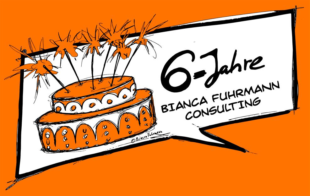6 Jahre Bianca Fuhrmann Consulting – © Bianca Fuhrmann – Projekt-Voodoo ®