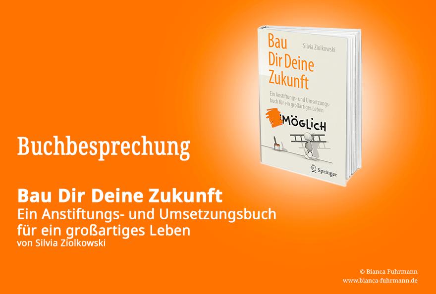 Buchbesprechung von Bianca Fuhrmann, (c) Bianca Fuhrmann, Führungskräfteentwicklung, Führungskräftecoaching, Köln, Bonn. Brühl