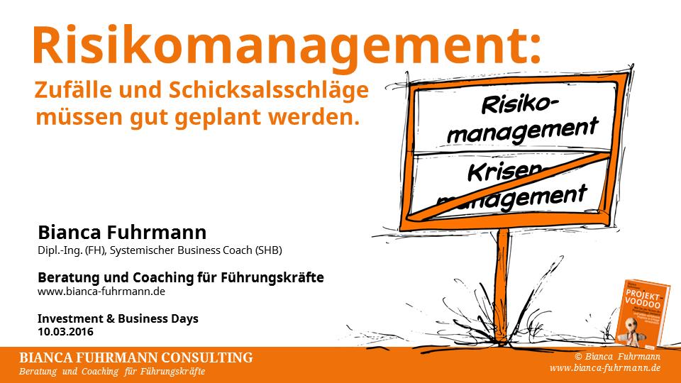 """Vortrag """"Risikomanagement: Zufälle und Schicksalsschläge müssen gut geplant werden."""" von Bianca Fuhrmann, Investment & Business Days 2016"""