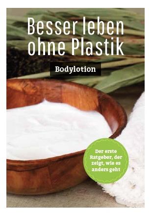 Bild: Besser leben ohne Plastik Bodylotion plastikfrei doityourself diy nadine schubert anneliese bunk selbermachen