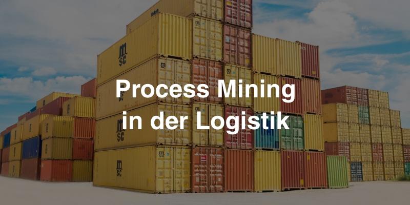 Process Mining in der Logistik