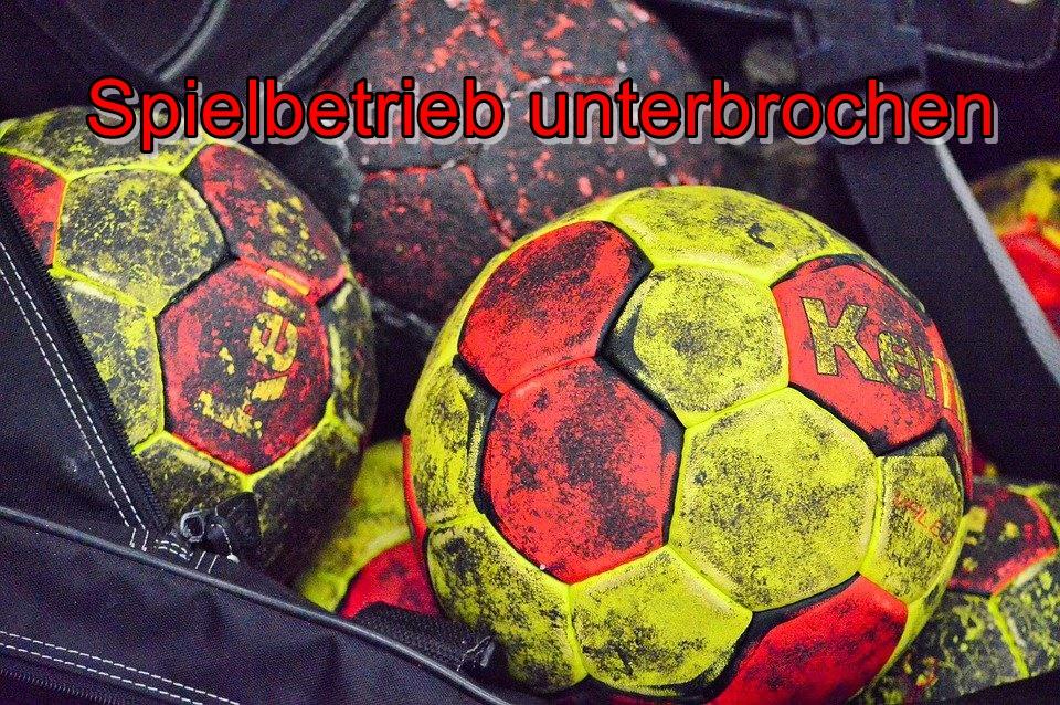 Handball - Unterbrechung des Spielbetriebs