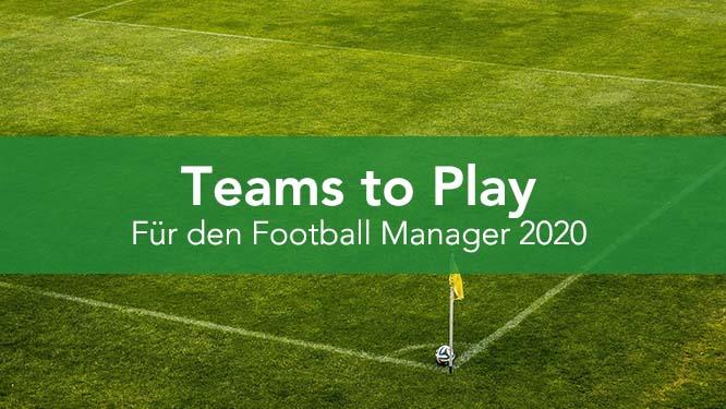 """Ihr seid auf der Suche nach einer Herausforderung für den Football Manager 2020? Vielleicht helfen euch unsere """"Teams to Play"""" weiter."""