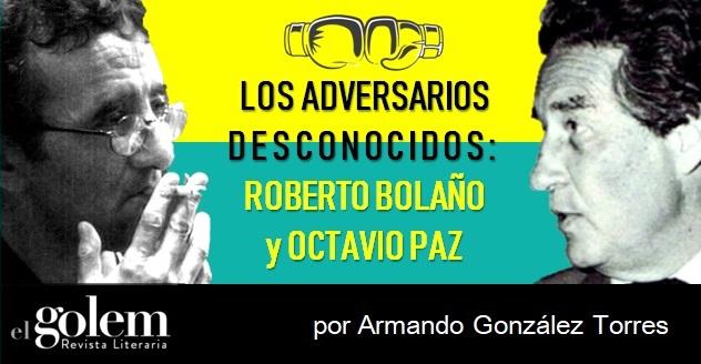 Ensayo: Roberto Bolaño y Octavio Paz