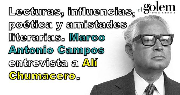 Marco Antonio Campos entrevista a Alí Chumacero