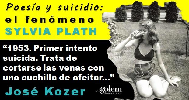 Poesía y suicidio: el fenómeno Sylvia Plath por José Kozer