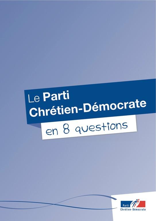 Argumentaire 1 - PCD - Le Parti Chrétien-Démocrate en 8 questions