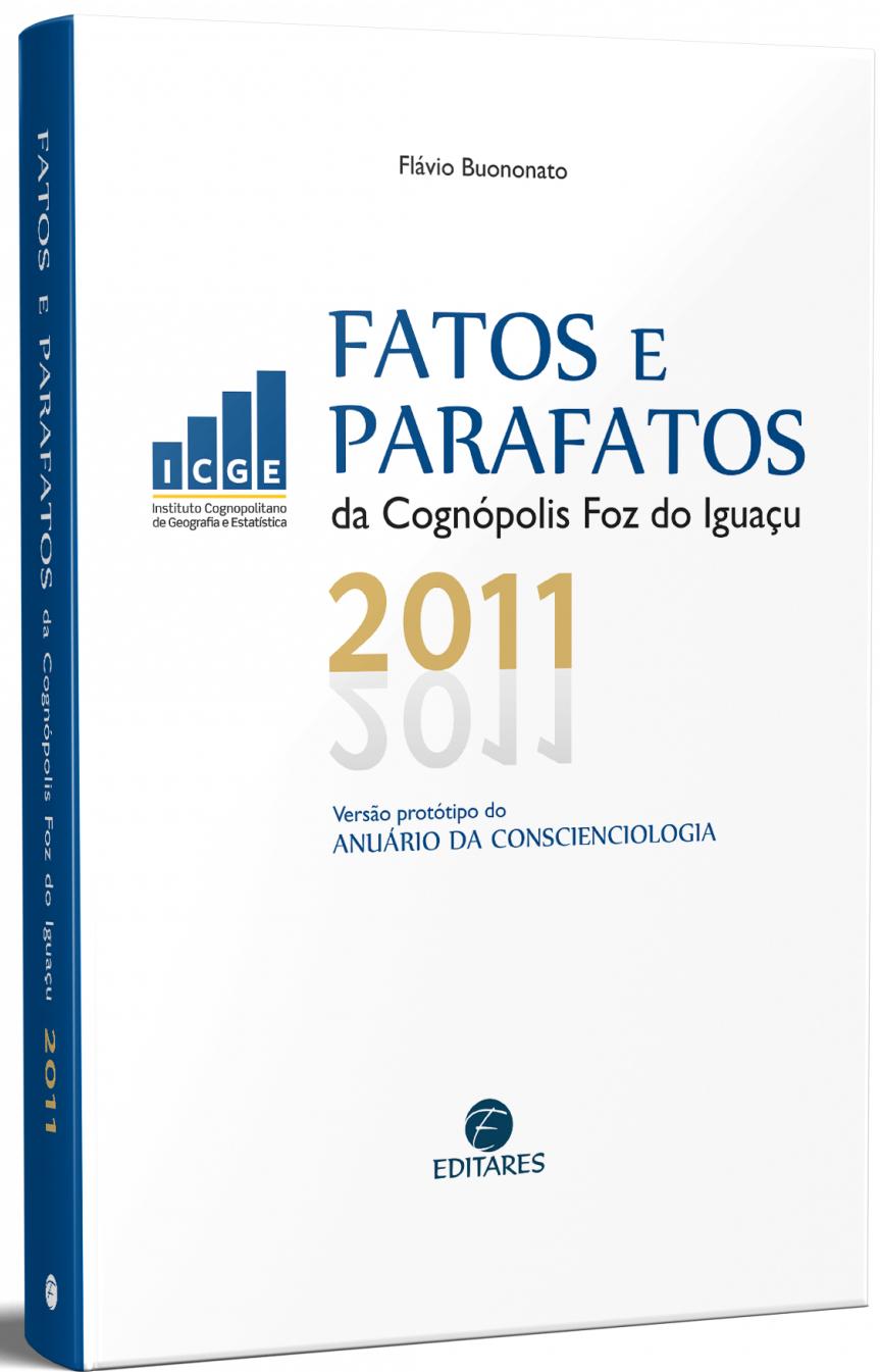 Fatos e parafatos da Cognópolis Foz do Iguaçu – 2011