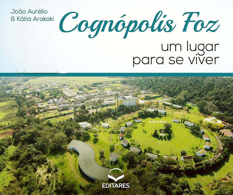 Cognópolis Foz: um lugar para se viver