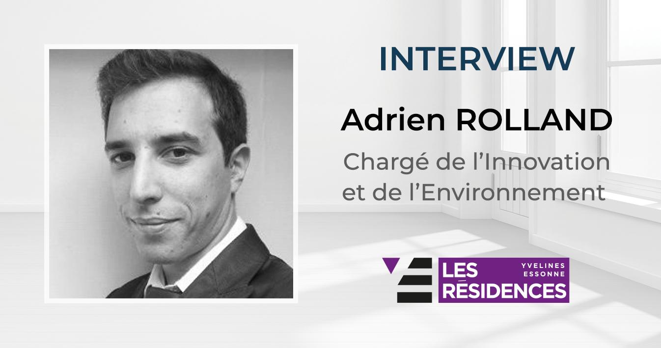 [INTERVIEW] Adrien Rolland, chargé de l'innovation et de l'environnement chez Les Résidences Yvelines Essonne