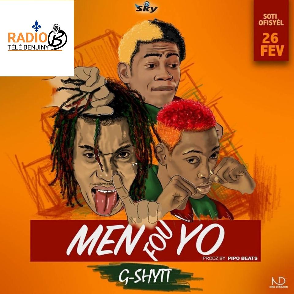 """G Shyett """"Men Fou Yo viens sortir son nouveau single 2018 il est disponible sur notre compte youtoube et la radio"""