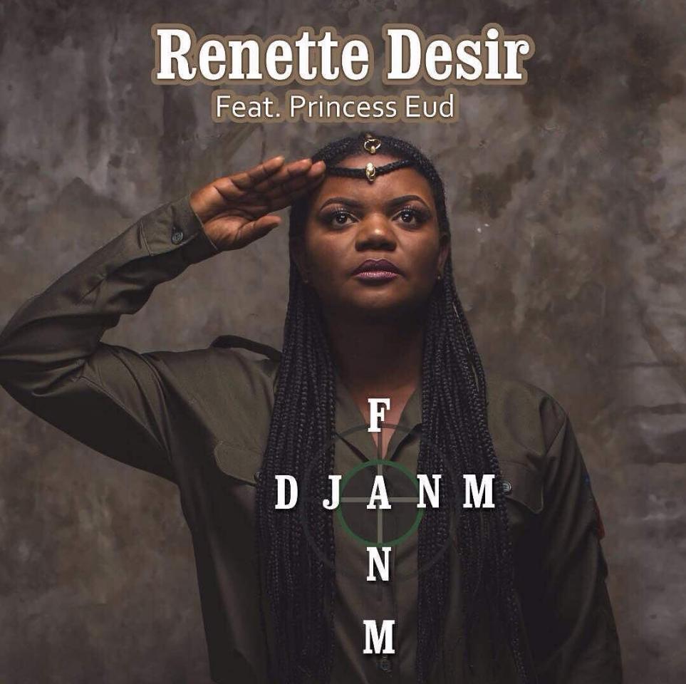 """Renette Desir Feat Princesse Eud """"Fanm Djanm"""" Sa Nouvelle Music pour Les femmes"""
