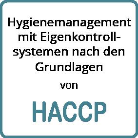 Hygienemanagement mit Eigenkontrollsystemen nach den Grundlagen von HACCP