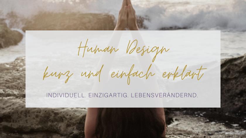 Human Design - das unglaubliche Tool zu deiner Einzigartigkeit