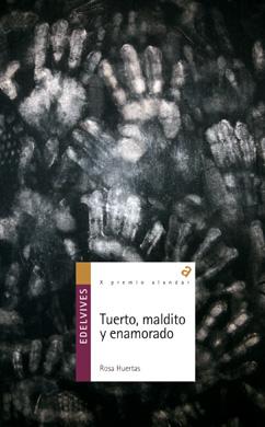 Tuerto, maldito y enamorado; de Rosa Huertas.