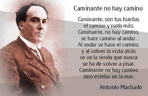 Antonio Machado. Caminante no hay camino.