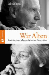 """""""Wir Alten"""", Porträts einer lebenserfahrenen Generation, Patmos-Verlag 2008"""