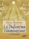 La Dodicesima Illuminazione - James Redfield